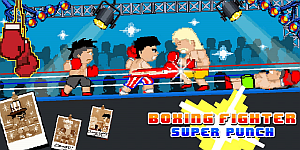 Hra - Boxing Fighter Super Punch