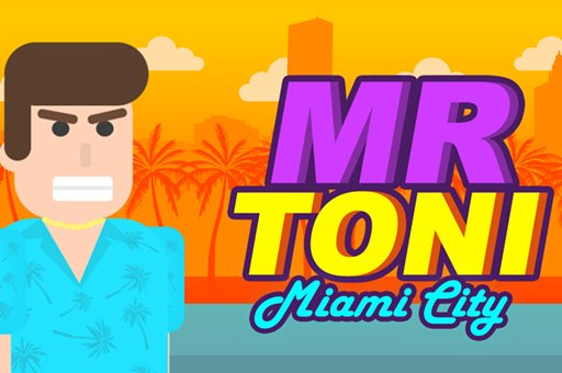 Hra - MR TONI Miami City
